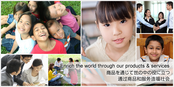 Enrich the world through our products & services